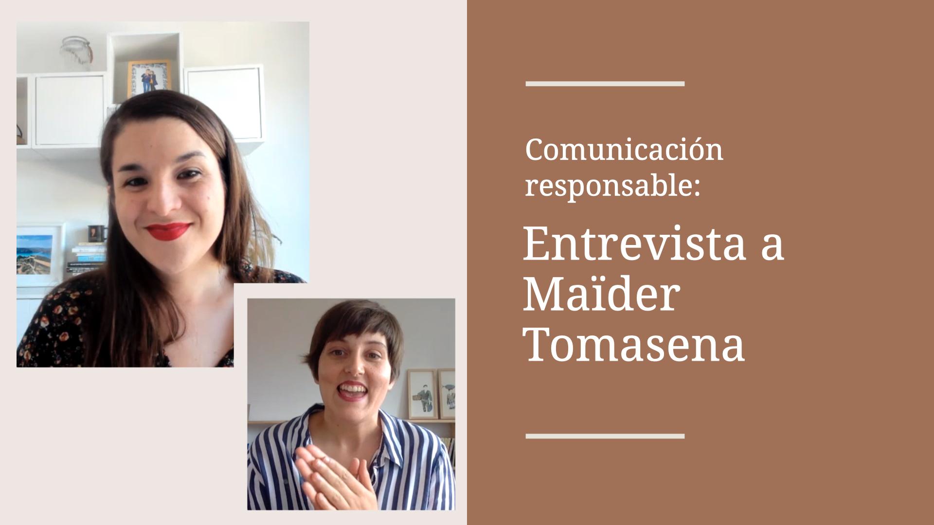 Comunicación responsable: entrevista a Maïder Tomasena