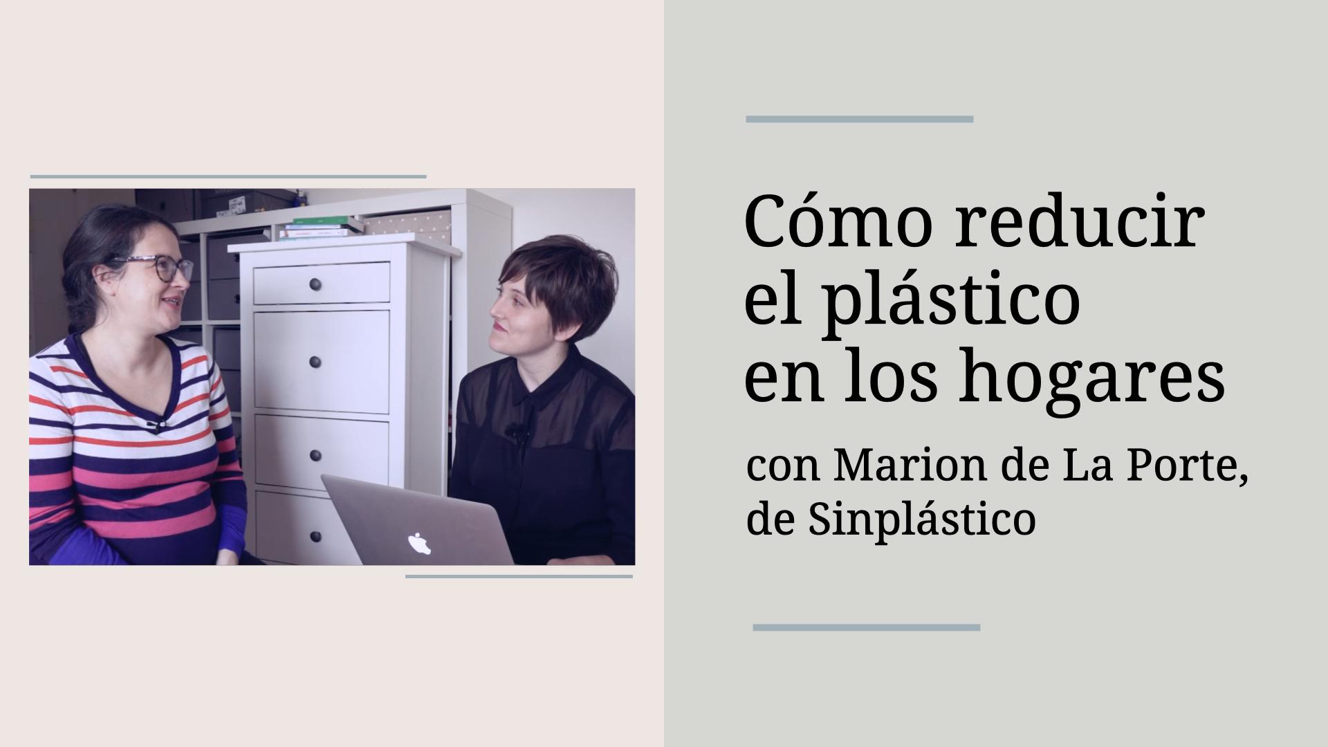 Conversaciones con marcas responsables: Sinplástico o cómo reducir el plástico en los hogares