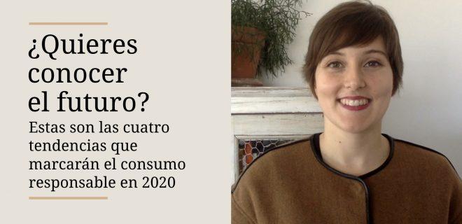 tendencias-de-consumo-responsable-2020-alba-sueiro-roman-blog
