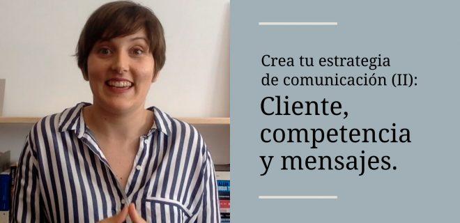 cliente competencia y mensajes crea tu estrategia de comunicacion alba sueiro roman blog