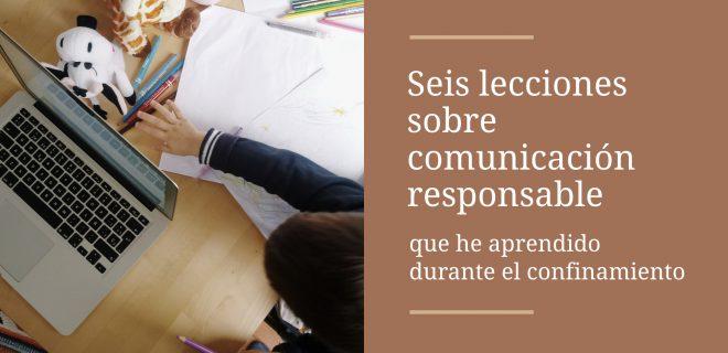 seis-lecciones-sobre-comunicacion-responsable-que-he-aprendido-durante-el-confinamiento-alba-sueiro-roman-blog