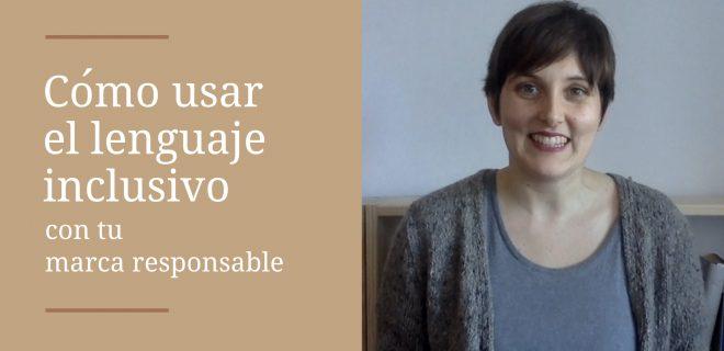 como utilizar el lenguaje inclusivo con tu marca responsable