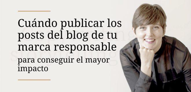 cuando-publicar-posts-blog-marca-responsable-para-conseguir-mayor-impacto-alba-sueiro-roman-comunicacion-para-marcas-responsables