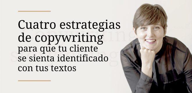 cuatro-estrategias-de-copywriting-para-que-tu-cliente-se-sienta-identificado-con-tus-textos-alba-sueiro-roman-blog